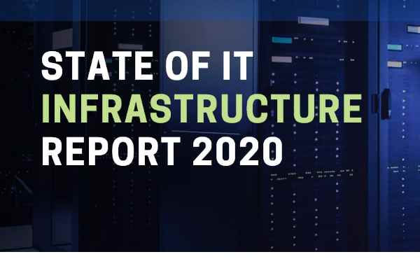 State of IT Infrastructure Report 2020