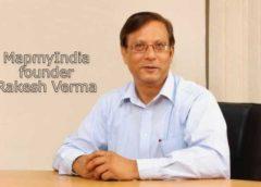 MapmyIndia founder Rakesh Verma